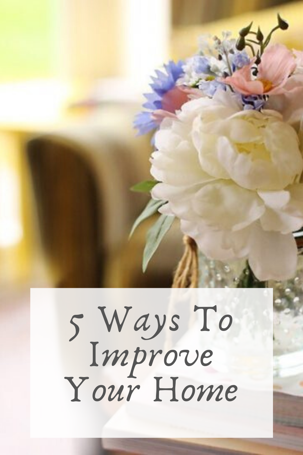5 ways to improve your home