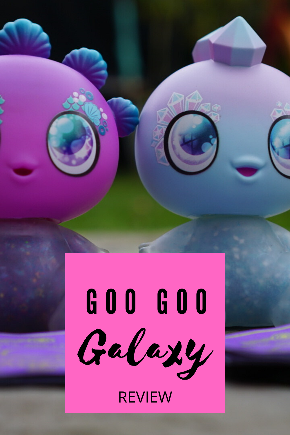 GOO GOO Galaxy review